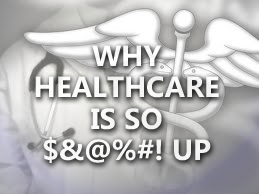 11 Reasons Why Our Healthcare System is So $&@%#! Up