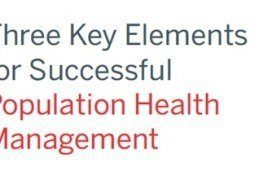 3 Key Elements for Successful Population Health Management