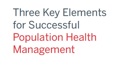 Report: 3 Key Elements for Successful Population Health Management