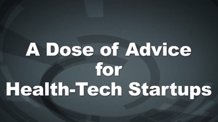 Video: 3 Tips for Launching A Health Tech Startup