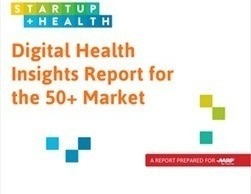 AARP and StartUp Health Report_Digital Health Insights for the 50+