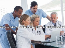 6 Ways to Take Advantage of the Delay in ICD-10 Compliance