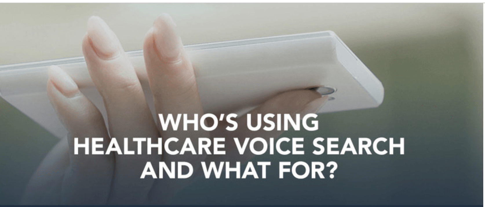 Voice Search in Healthcare: Using Voice-Enabled Devices for Healthcare Information