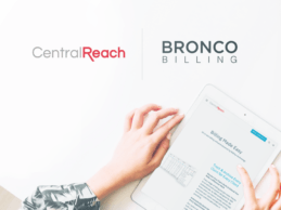 CentralReach Acquires Managed Billing Provider Bronco Billing