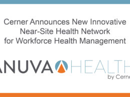 Cerner Launches Near-Site Health Network for Workforce Health Management