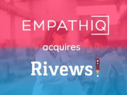 EMPATHIQ Acquires Patient Experience & Reputation Platform Rivews