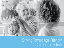 Key Challenges Driving Toward Age-Friendly Care for the Future