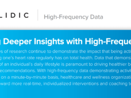 Validic Adds High-Frequency Data Support, Delivering Minute-to-Minute Readings From Wearables, Home Health Devices