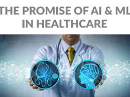 Report: The Promise of Artificial Intelligence & Machine Learning in Healthcare
