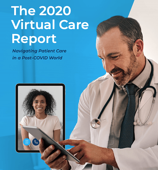 2020 Virtual Care: Navigating Patient Care In A Post-COVID-19 World
