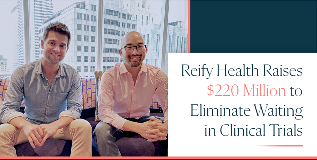 Reify Health Secures $220M to Go Beyond Decentralized Clinical Trials
