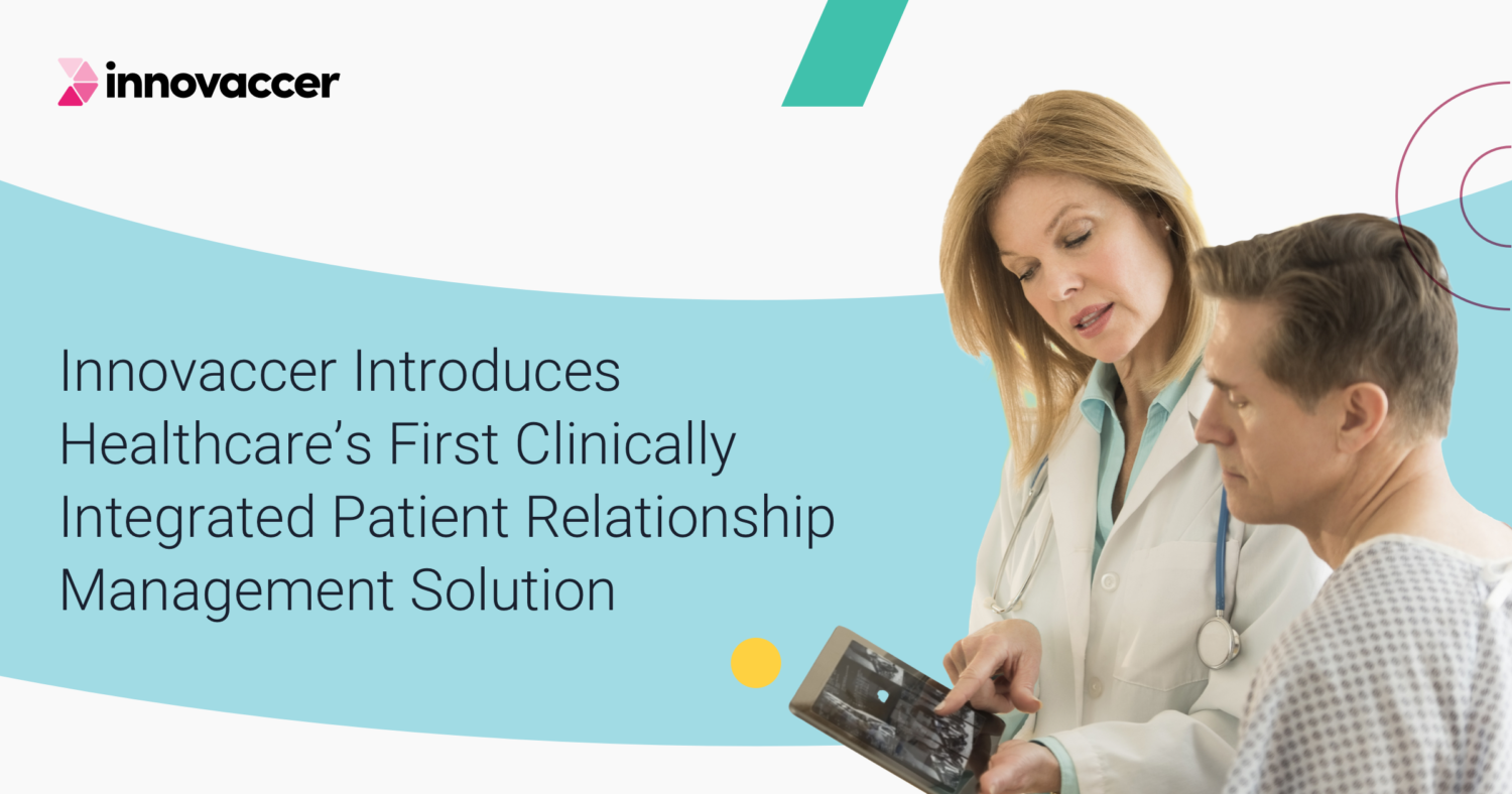 Innovaccer Launches Clinically Integrated Patient Relationship Management Solution